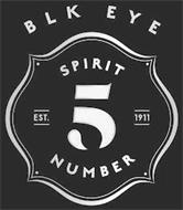 BLK EYE SPIRIT NUMBER 5 EST. 1911