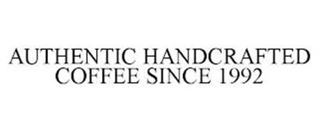 AUTHENTIC HANDCRAFTED COFFEE SINCE 1992