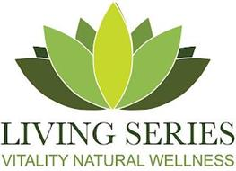 LIVING SERIES VITALITY NATURAL WELLNESS