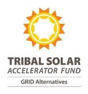 TRIBAL SOLAR ACCELERATOR FUND GRID ALTERNATIVES