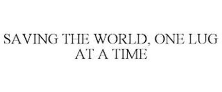 SAVING THE WORLD, ONE LUG AT A TIME