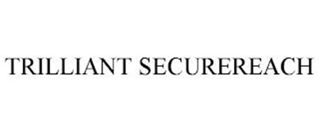 TRILLIANT SECUREREACH