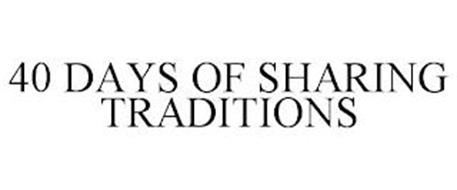 40 DAYS OF SHARING TRADITIONS