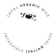 LOCAL ORGANIC MILK INCREDIBLE ITALIAN TASTE