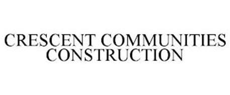 CRESCENT COMMUNITIES CONSTRUCTION