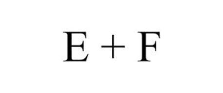 E + F