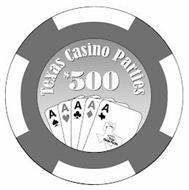 TEXAS CASINO PARTIES $500