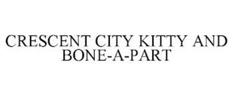 CRESCENT CITY KITTY AND BONE-A-PART