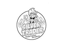 SILVER TRADER REDEMPTION SOLUTIONS