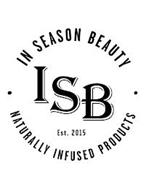 ISB EST. 2015 IN SEASON BEAUTY NATURALLY INFUSED PRODUCTS