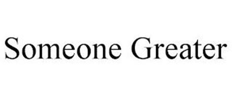 SOMEONE GREATER