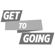 GET TO GOING