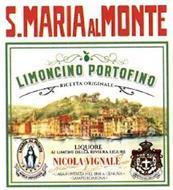 S. MARIA AL MONTE LIMONCINO PORTOFINO RICETTA ORIGINALE LIQUORE AL LIMONE DELLA RIVIERA LIGURE NICOLA VIGNALE CASA FONDATA NEL 1858 A GENOVA SAMPIERDARENA S.MARIA AL MONTE MARCA DEPOSITATA