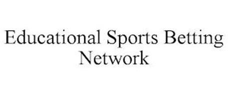 EDUCATIONAL SPORTS BETTING NETWORK