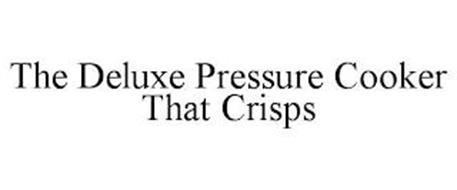 THE DELUXE PRESSURE COOKER THAT CRISPS