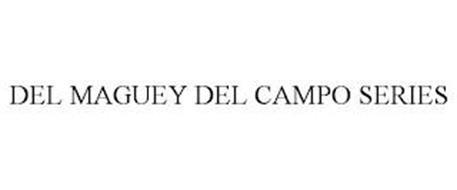 DEL MAGUEY DEL CAMPO SERIES