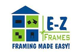 E-Z FRAMES FRAMING MADE EASY!