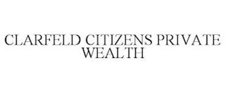 CLARFELD CITIZENS PRIVATE WEALTH