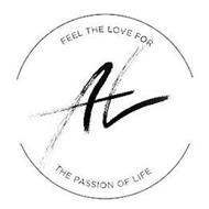 FEEL THE LOVE FOR AL THE PASSION OF LIFE