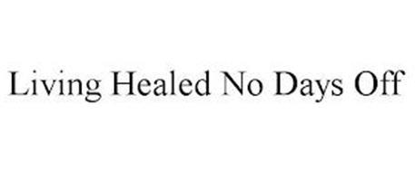 LIVING HEALED NO DAYS OFF