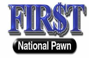 FIR$T NATIONAL PAWN