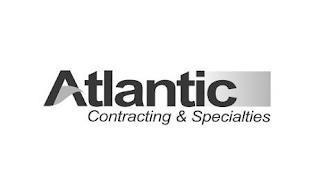 ATLANTIC CONTRACTING & SPECIALTIES