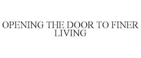 OPENING THE DOOR TO FINER LIVING