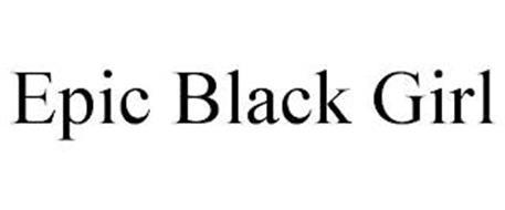 EPIC BLACK GIRL