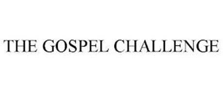 THE GOSPEL CHALLENGE