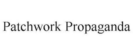 PATCHWORK PROPAGANDA