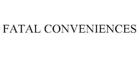 FATAL CONVENIENCES