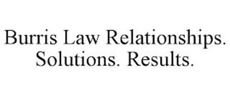 BURRIS LAW RELATIONSHIPS · SOLUTIONS · RESULTS