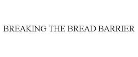 BREAKING THE BREAD BARRIER