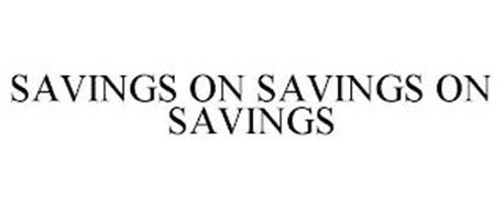 SAVINGS ON SAVINGS ON SAVINGS