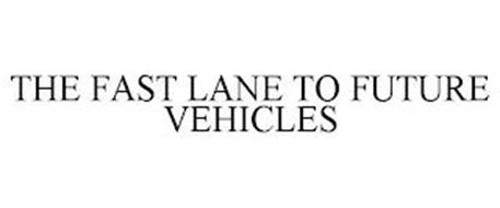 THE FAST LANE TO FUTURE VEHICLES