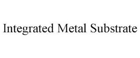INTEGRATED METAL SUBSTRATE