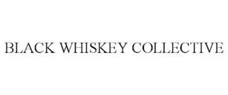BLACK WHISKEY COLLECTIVE