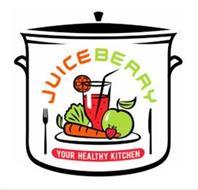 JUICEBERRY YOUR HEALTHY KITCHEN