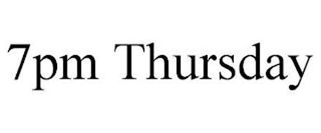 7PM THURSDAY