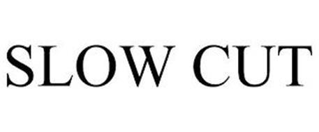 SLOW CUT