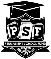 TEXAS PSF PERMANENT SCHOOL FUND EST 1845