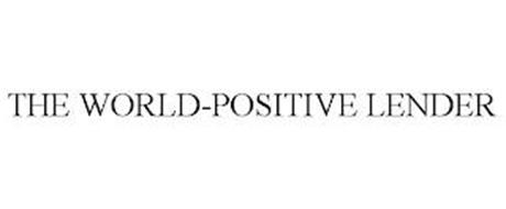 THE WORLD-POSITIVE LENDER