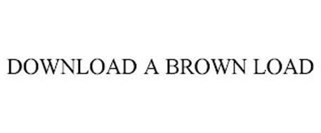 DOWNLOAD A BROWN LOAD