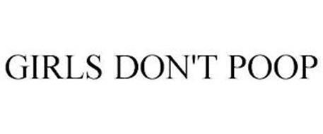 GIRLS DON'T POOP