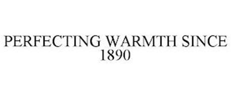 PERFECTING WARMTH SINCE 1890