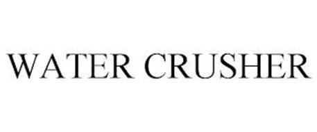 WATER CRUSHER