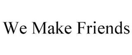 WE MAKE FRIENDS