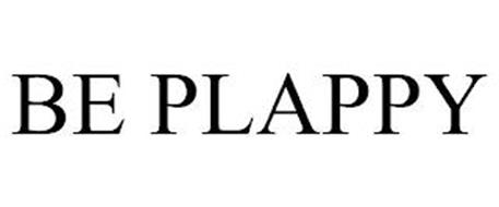 BE PLAPPY