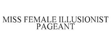 MISS FEMALE ILLUSIONIST PAGEANT