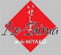 ISE-SHIMA AT THE MIYAKO